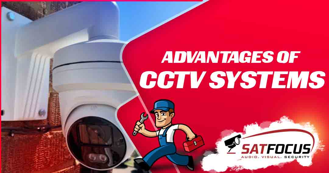Advantages of CCTV Systems