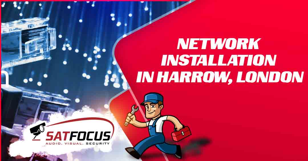 Network Installation / Network Cable Installation - Harrow, London - Satfocus SatFocus