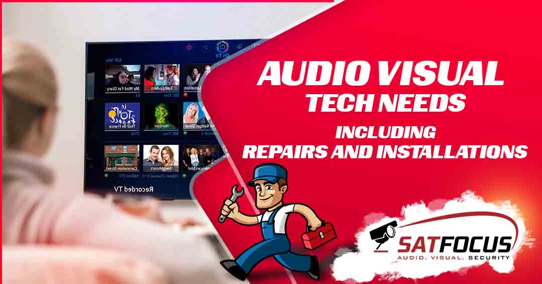 All your Audio Visual tech needs, including repairs and installations SatFocus