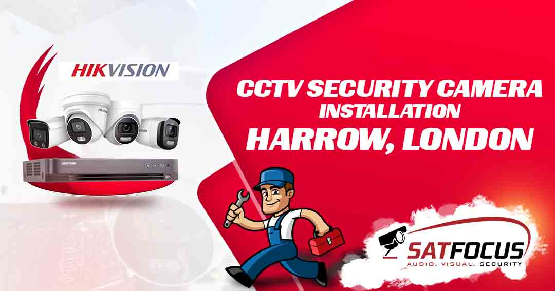 CCTV Security Camera Installation Harrow, London SatFocus