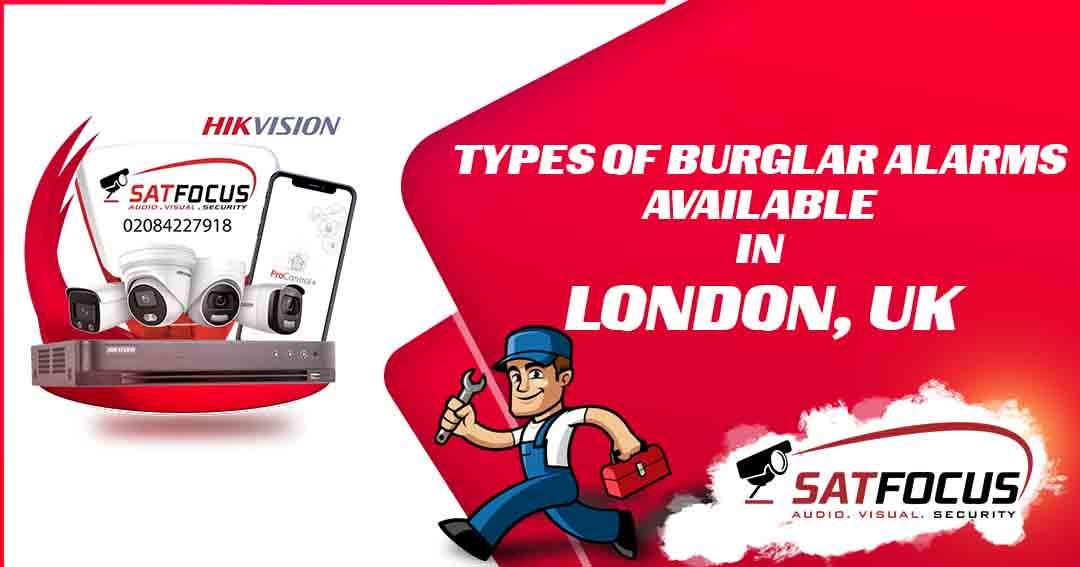 Types Of Burglar Alarms Available in London, UK